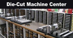 Die Cut Machine Center