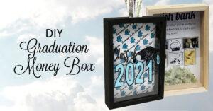 Graduation Money Box Idea