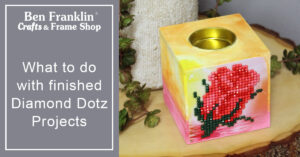 What to do with finished Diamond Dotz Projects
