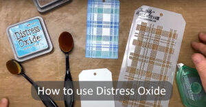 How to use Distress Oxide Inks with Stencil