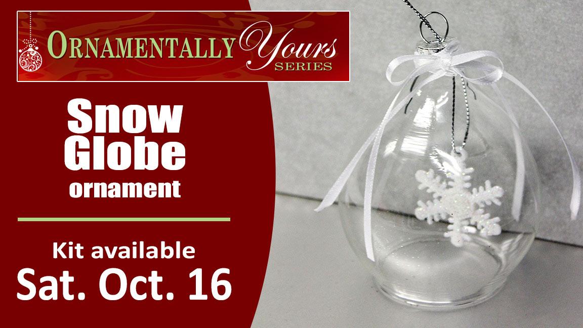 Ornamentally Yours Snow Globe