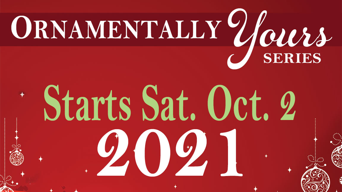 Ornamentally Yours Series 2021