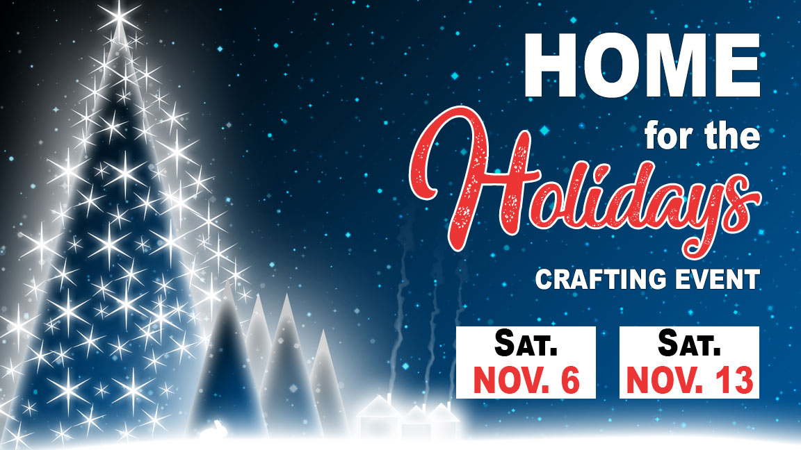 Home for the Holidays Crafting Event